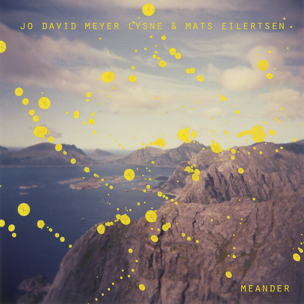 Jo David Meyer Lysne & Mats Eilertsen - Meander
