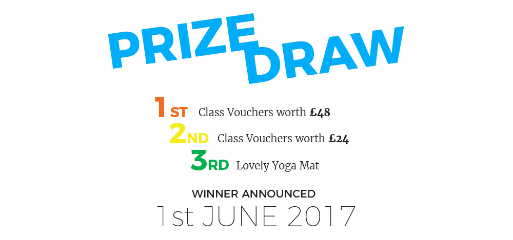 Bristol Yoga Centre Prize Draw. Prizes include Vouchers for Classes, Workshops or One to Ones. Or a lovely new yoga mat. Good Luck!