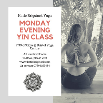 Katie's new Yin yoga class on Monday evening at the Bristol Yoga Centre