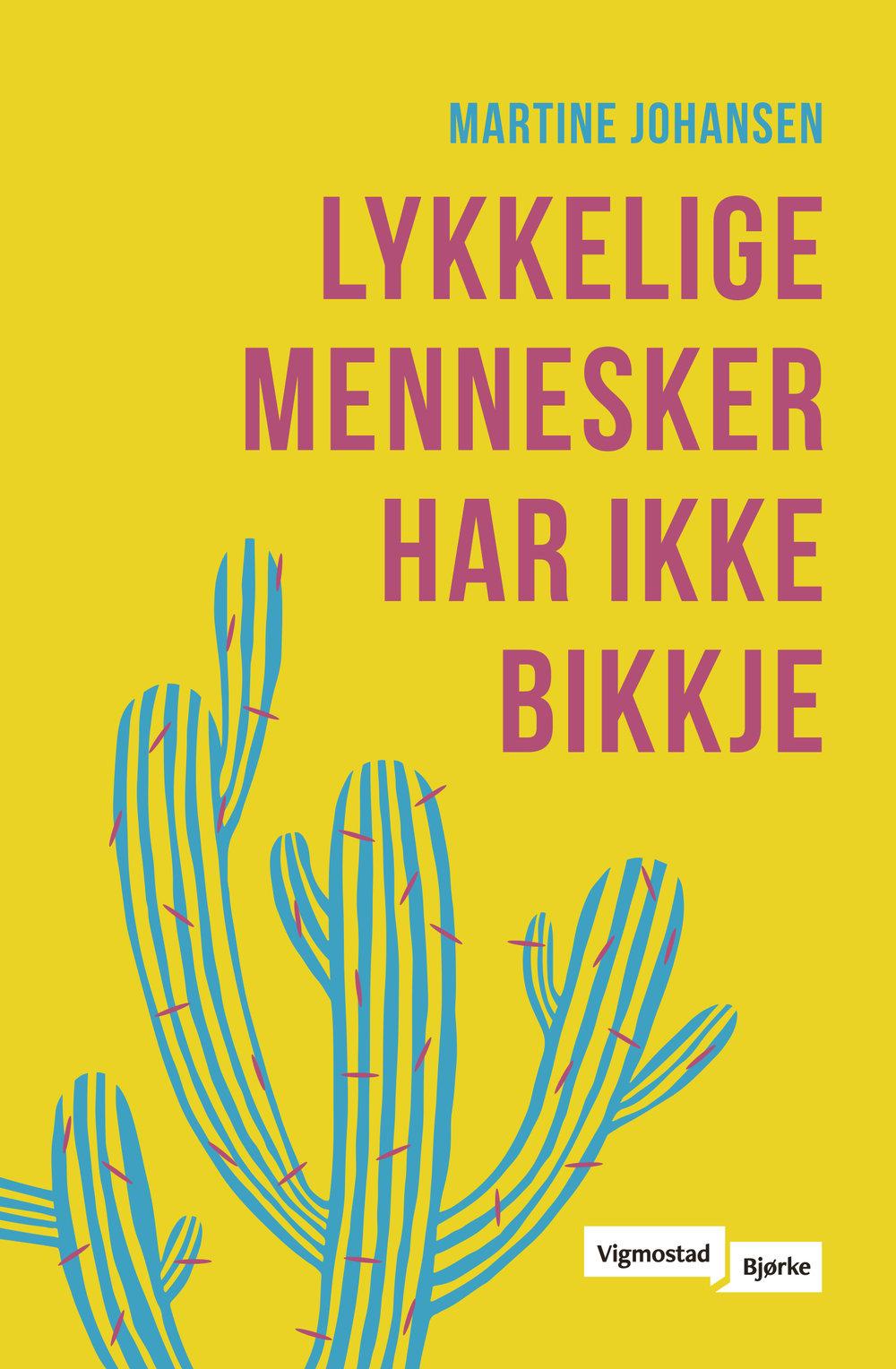 Lykkelige mennesker har ikke bikkje er den andre romanen til Martine Johansen.  Les mer om boken her.