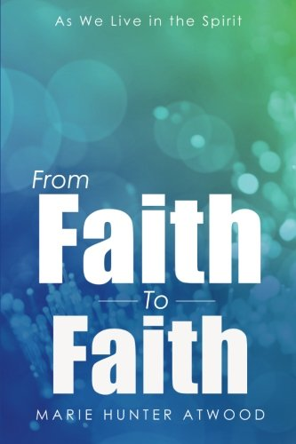 From Faith to Faith As We Live in the Spirit.jpg