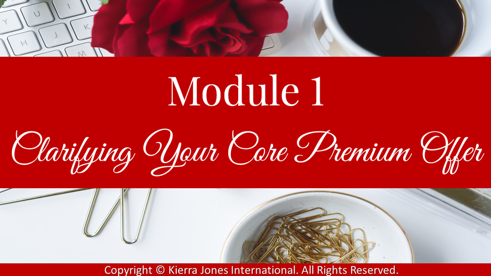 Module 1 Clarifying your core premium offer