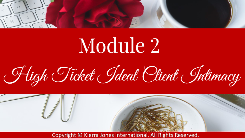 Module 2 High Ticket Ideal Client Intimacy