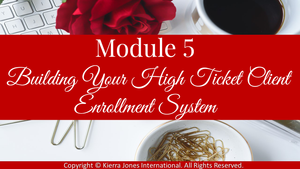 Module 5 building your high ticket client enrollment system