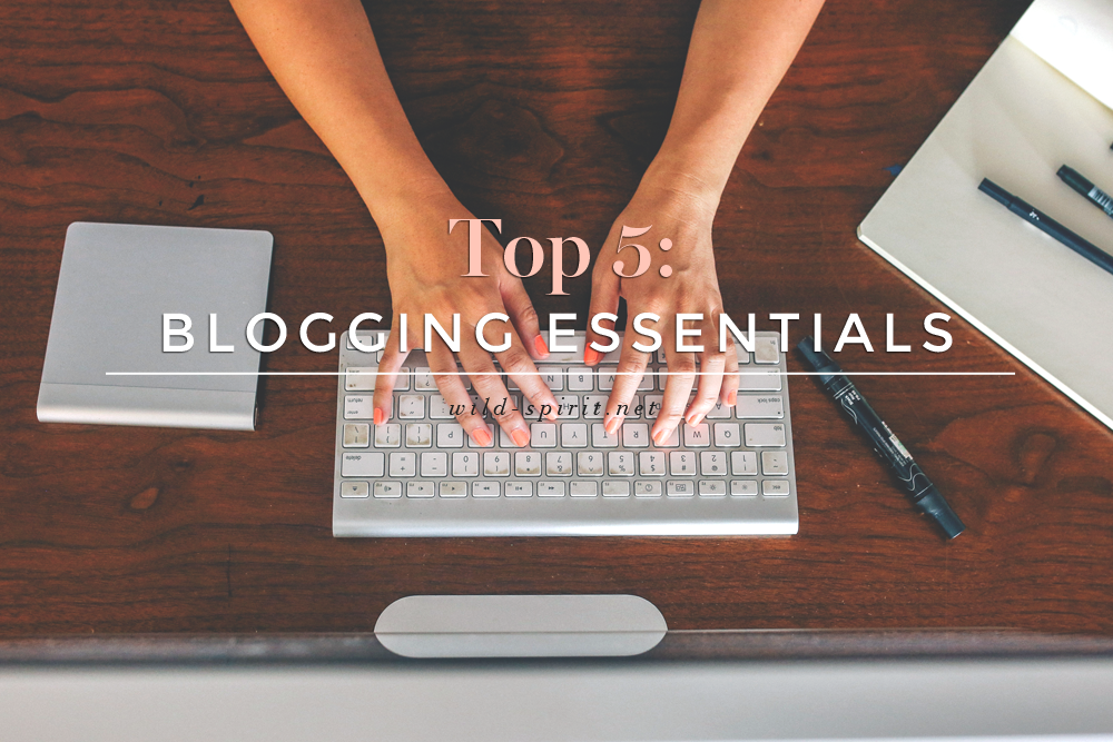 top-5-blogging-essentials.png