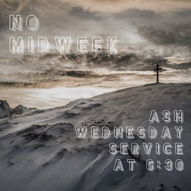 Ash Wednesday! No midweek for middle or high school. We encourage you to spend the evening with your family. See you at 6:30!