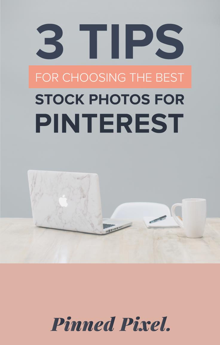 3 Tips for Choosing the Best Stock Photos for Pinterest / Pinned Pixel