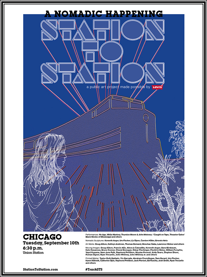 Poster Collaborations with artist  Doug Aitken  and designers Joey Mann, and Dylan Marcus for  Station to Station , a Nomadic Happening traveling across the United States.