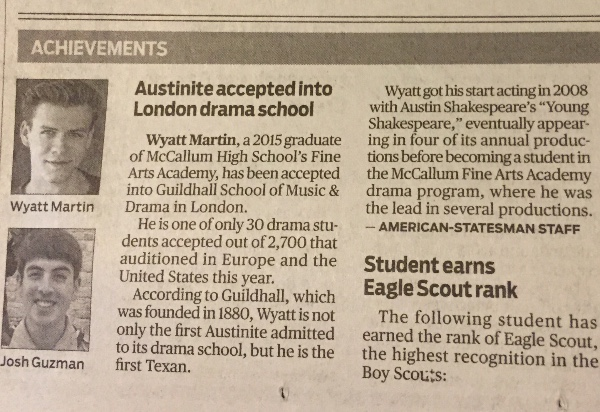 The Austin American-Statesman article about Wyatt Martin (Acting, 2015), who has been accepted into the prestigious Guildhall School of Music and Drama in London.