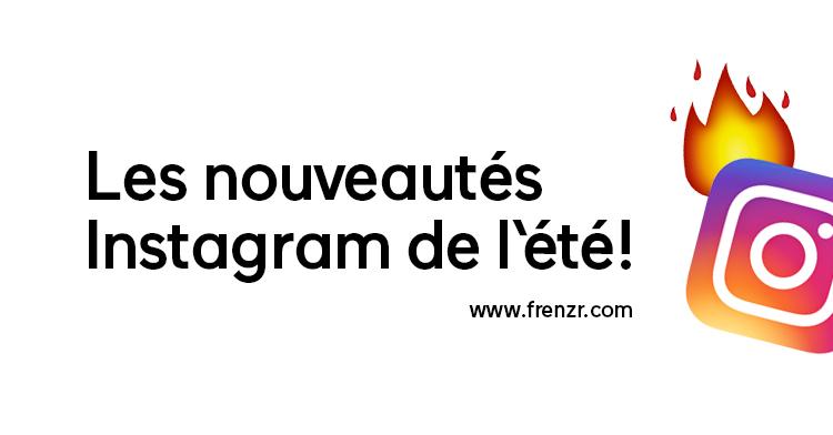 nouveautés instagram frenzr médias sociaux montreal