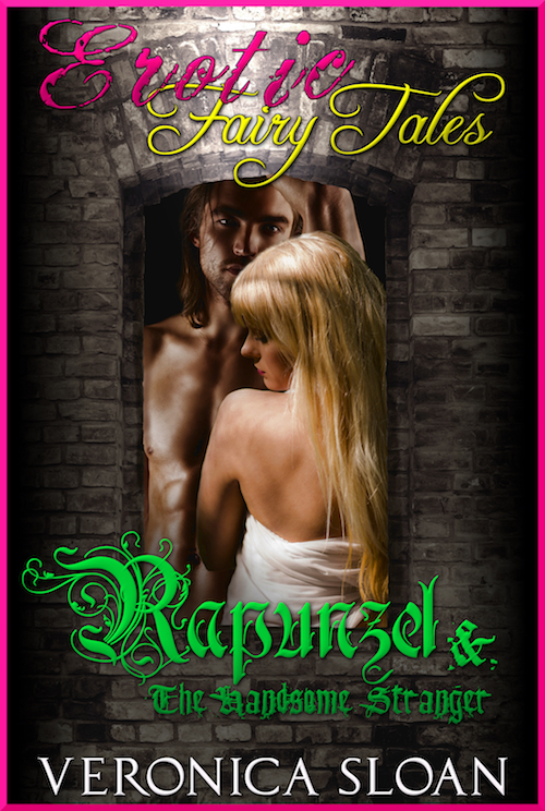 Erotic Fairy Tales: Rapunzel & The Handsome Stranger