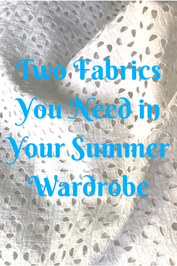 Two Fabrics You Need in Your Summer Wardrobe