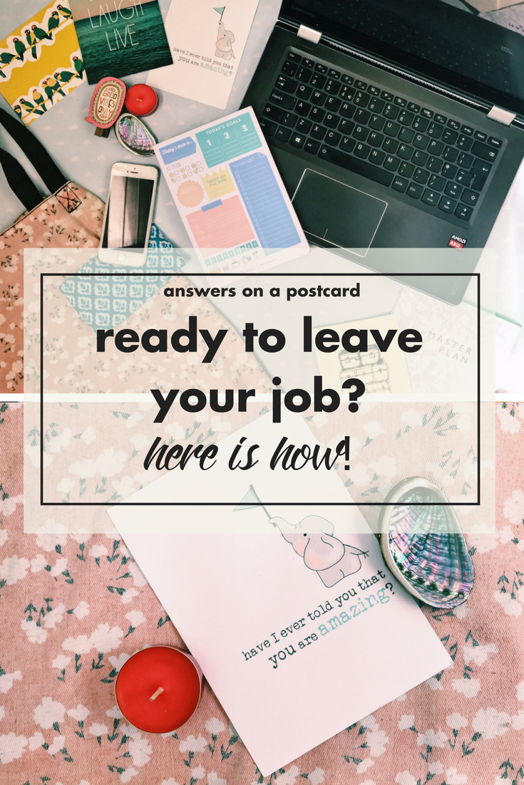 Ready to leave your job?! Top tips on how!