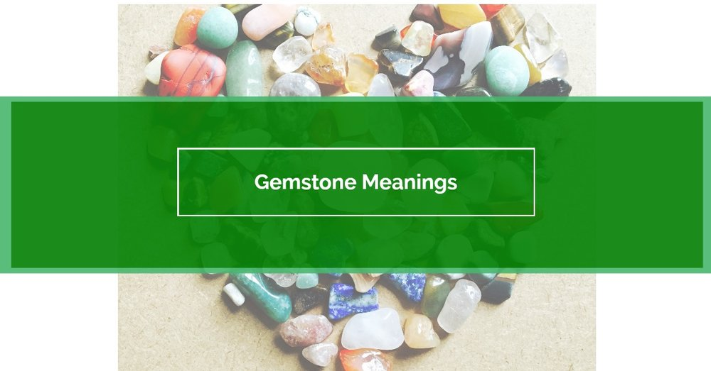 Gemstone meanings and their metaphysical benefits