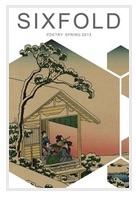 Five poems ( Sixfold , summer 2013)