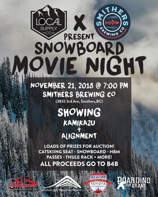 It's what you have been waiting for! Movie night happening at @smithersbrewing. We hope you will join us. All proceeds go to @boardingforbrant  Thanks to our amazing sponsors ... @local.supply.co. @glaciertoyota @hudsonbaymountain and @skeena.cat.skiing