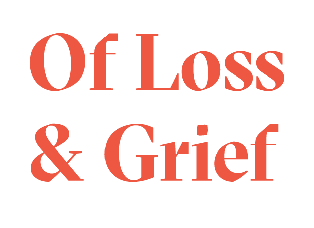 Of Loss & Grief