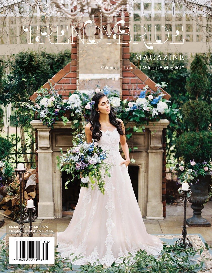 Order a copy of our Winter Spring 2017 Issue Trendy Bride Fine