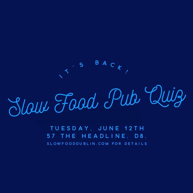 Our annual and much-loved pub quiz is on this day week, make sure and book your team's place to enjoy this fun night in @57theheadline with lots of spot prizes, along with the glory of winning to compete for!  If you are interested and don't have a team, simple drop us an email to dublin@slowfooddublin.com or comment below and we'll put you in touch with more looking to make up a team.  Link in bio to book tickets 👆