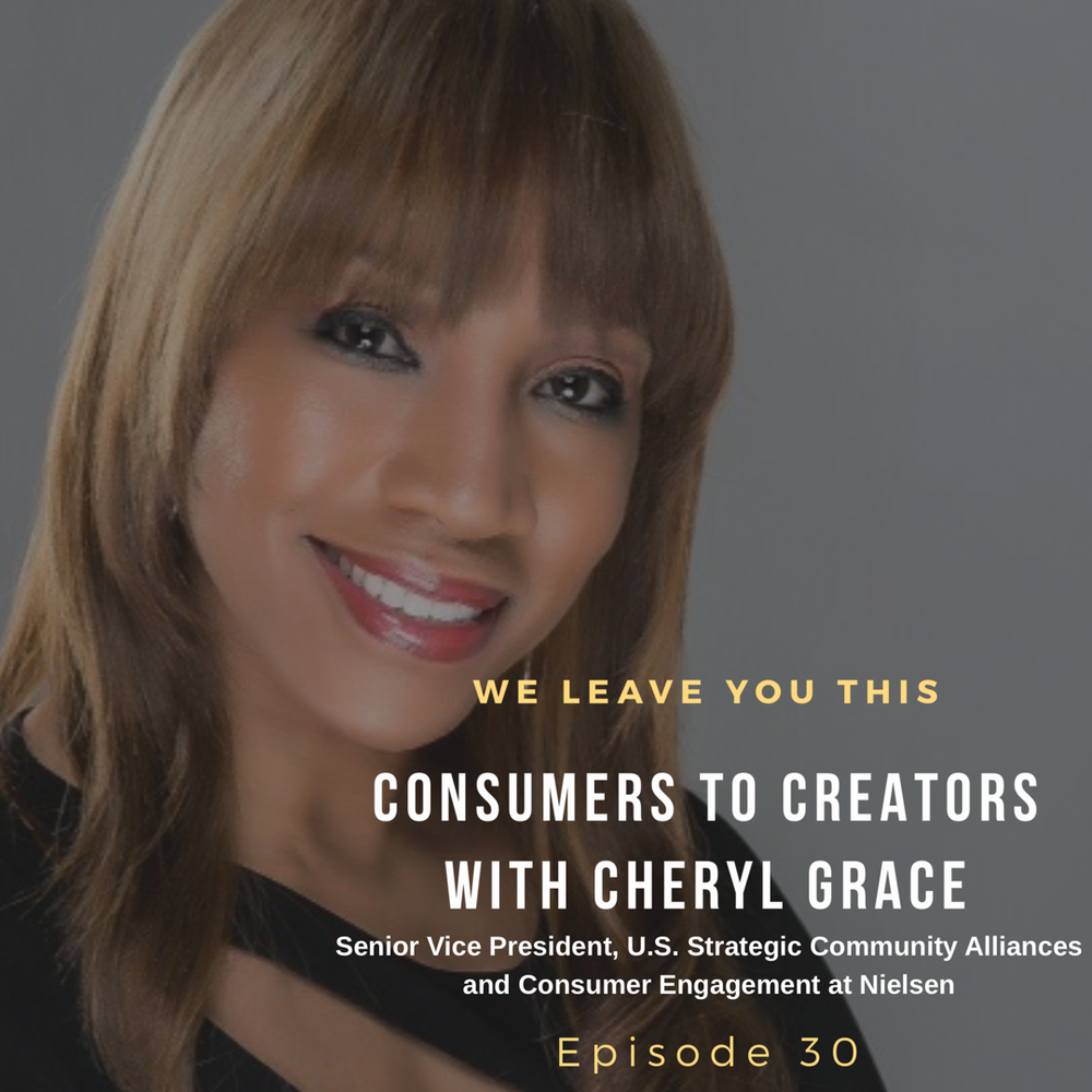 Copy of Consumers to Creators with Cheryl Grace of Nielsen.png