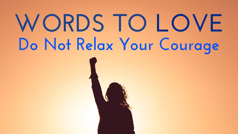 banner-words-to-love-do-not-relax-your-courage.jpg
