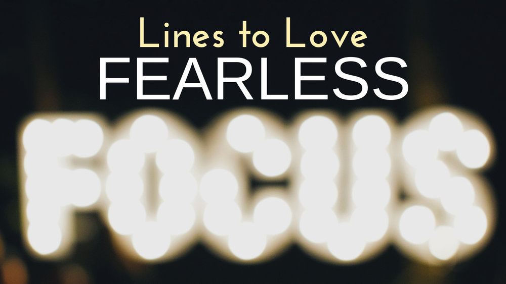 banner-lines-to-love-fearless-focus-10.jpg