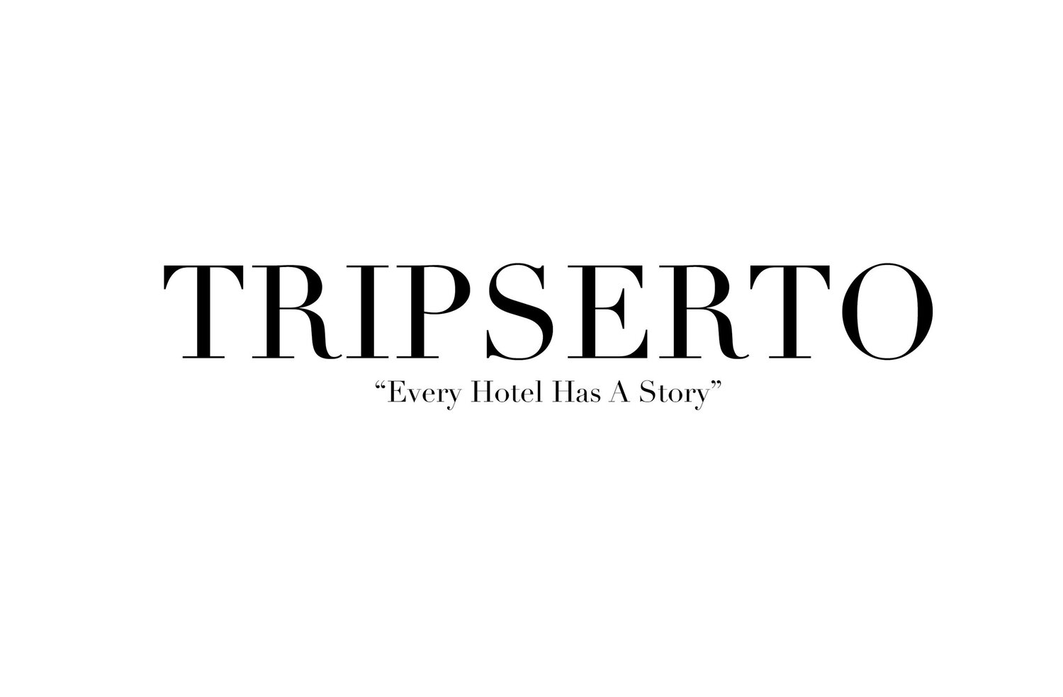 Tripserto - Every Hotel Has A Story
