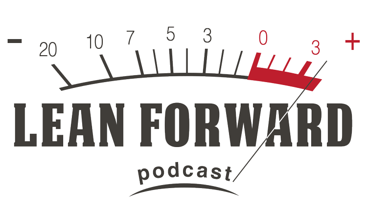 Lean Forward Podcast with Jay Harren and Jacob Gilmore