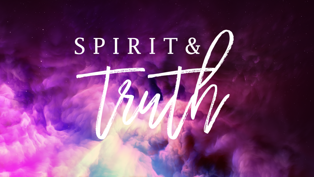 Spirit and Truth Slides-01.png