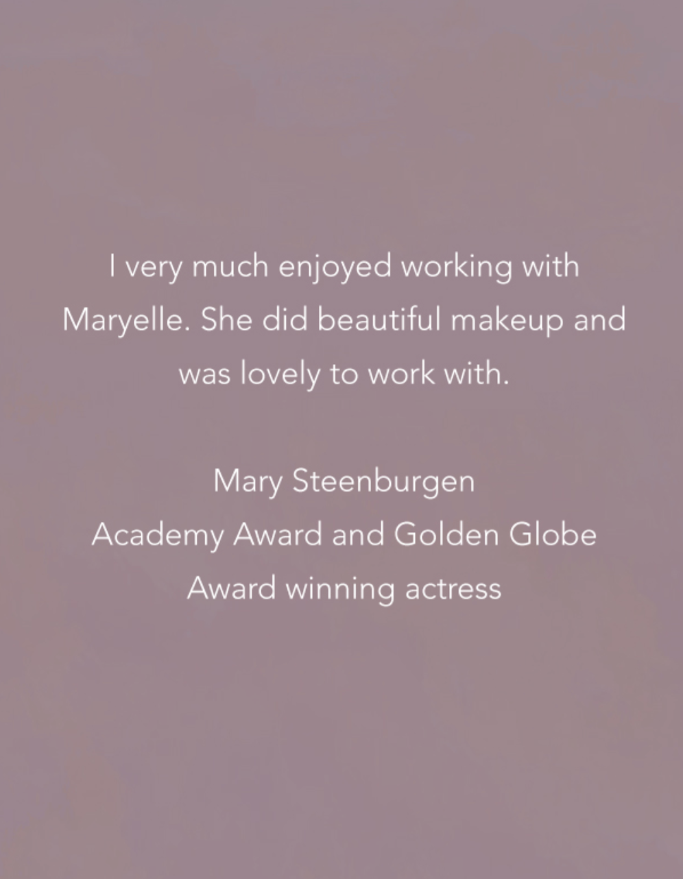 Testimonial from Mary Steenburgen, Oscar-winning Actress