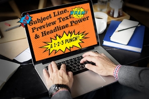 Understand the value of subject lines, preview text, and headlines and how the three work together -