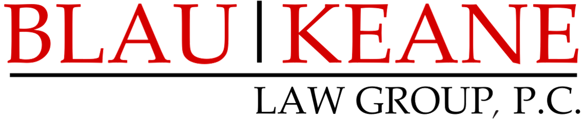 BLAU | KEANE LAW GROUP, P.C.