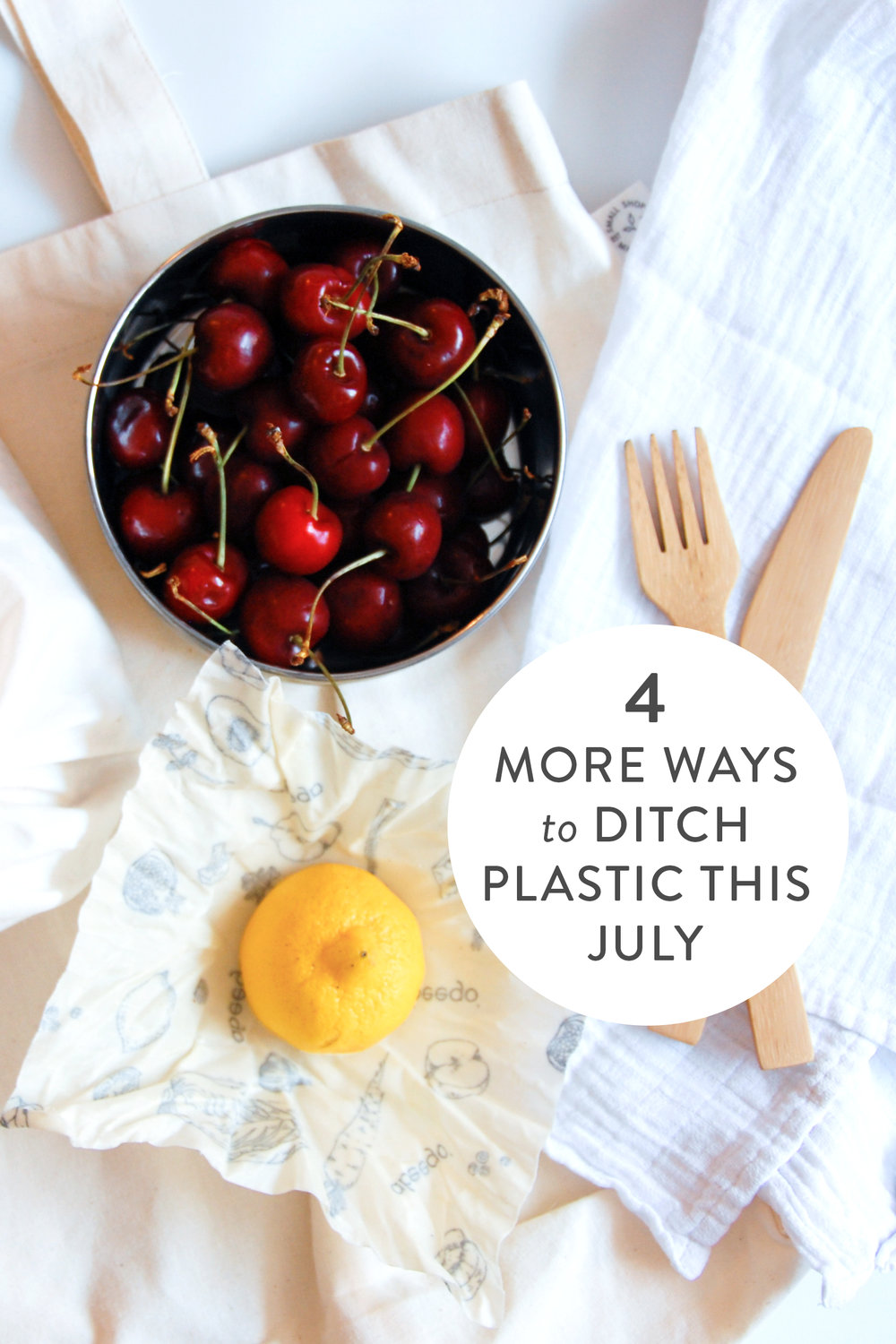 4 More Ways to Ditch Plastic This July