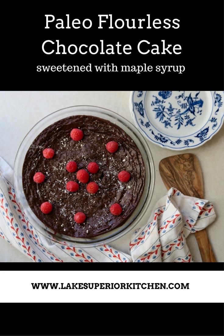 Paleo Flourless Chocolate Cake, Lake Superior Kitchen, Paleo Dessert