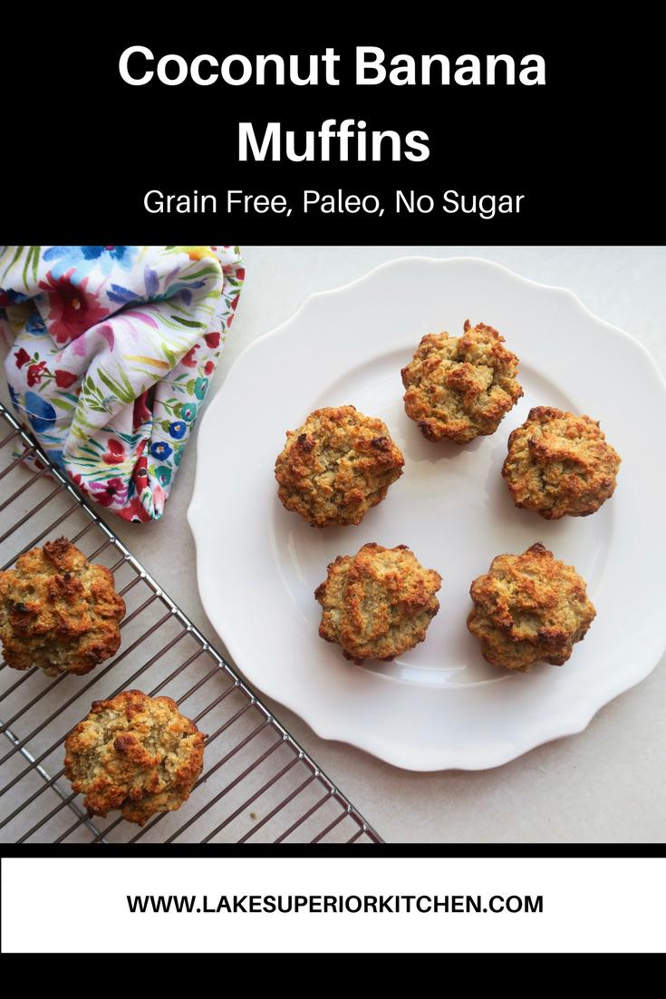 Paleo Coconut Banana Muffins, Lake Superior Kitchen, Grain Free, Breakfast, no sugar