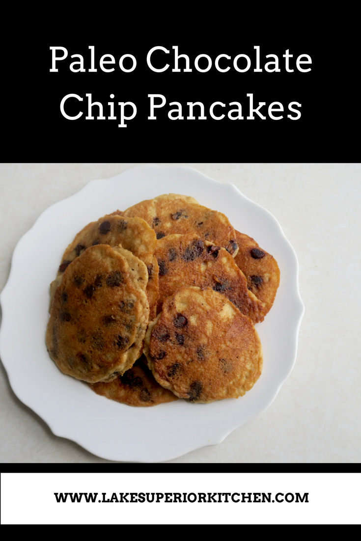 Paleo Chocolate Chip Pancakes, Lake Superior Kitchen, Grain Free, Gluten Free, Breakfast, Easy