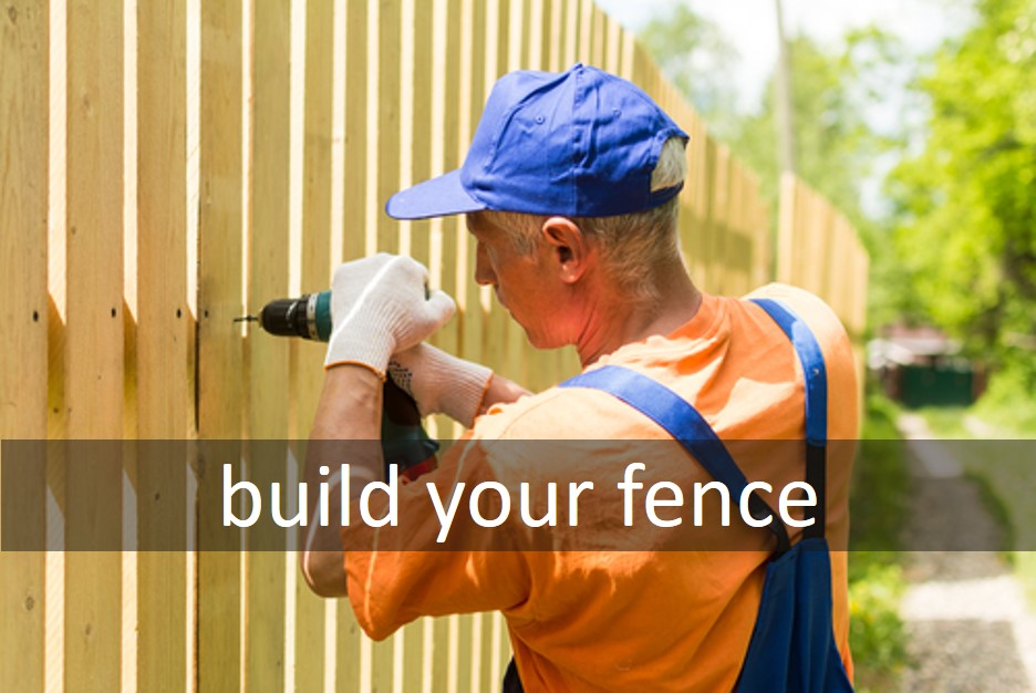 Build your fence