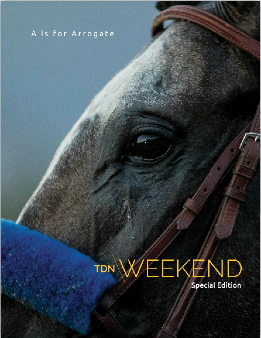 TDN Weekend - A is for Arrogate - To read issue, click below
