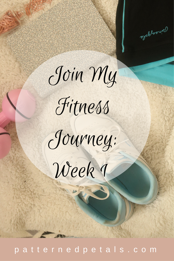 Join My Fitness Journey: week 1