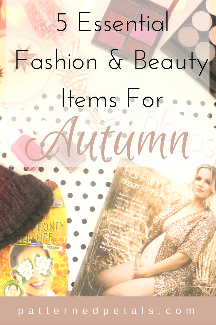 5 Essential Beauty & Fashion items for Autumn