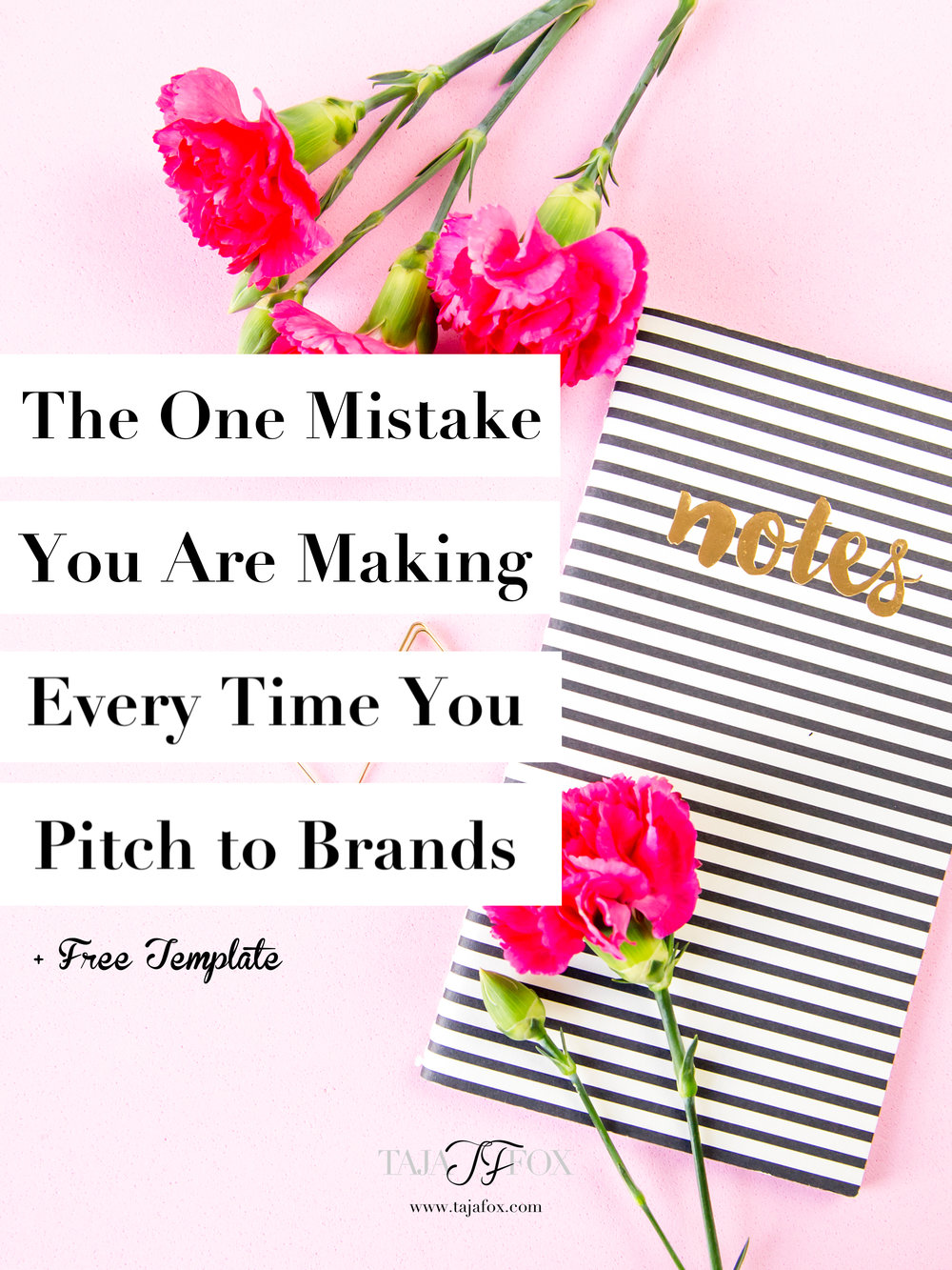 Pitch to Brand and a Free Template   Taja Fox