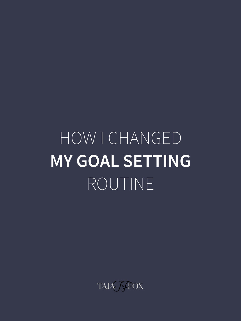 Goal Setting Routine tajafox.com.jpg