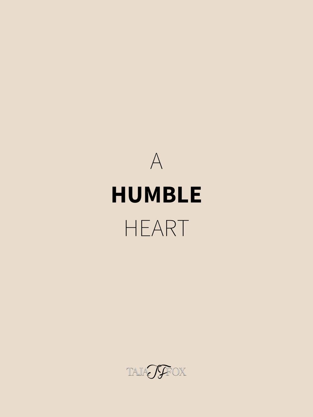 Humble heart tajafox.com.jpg