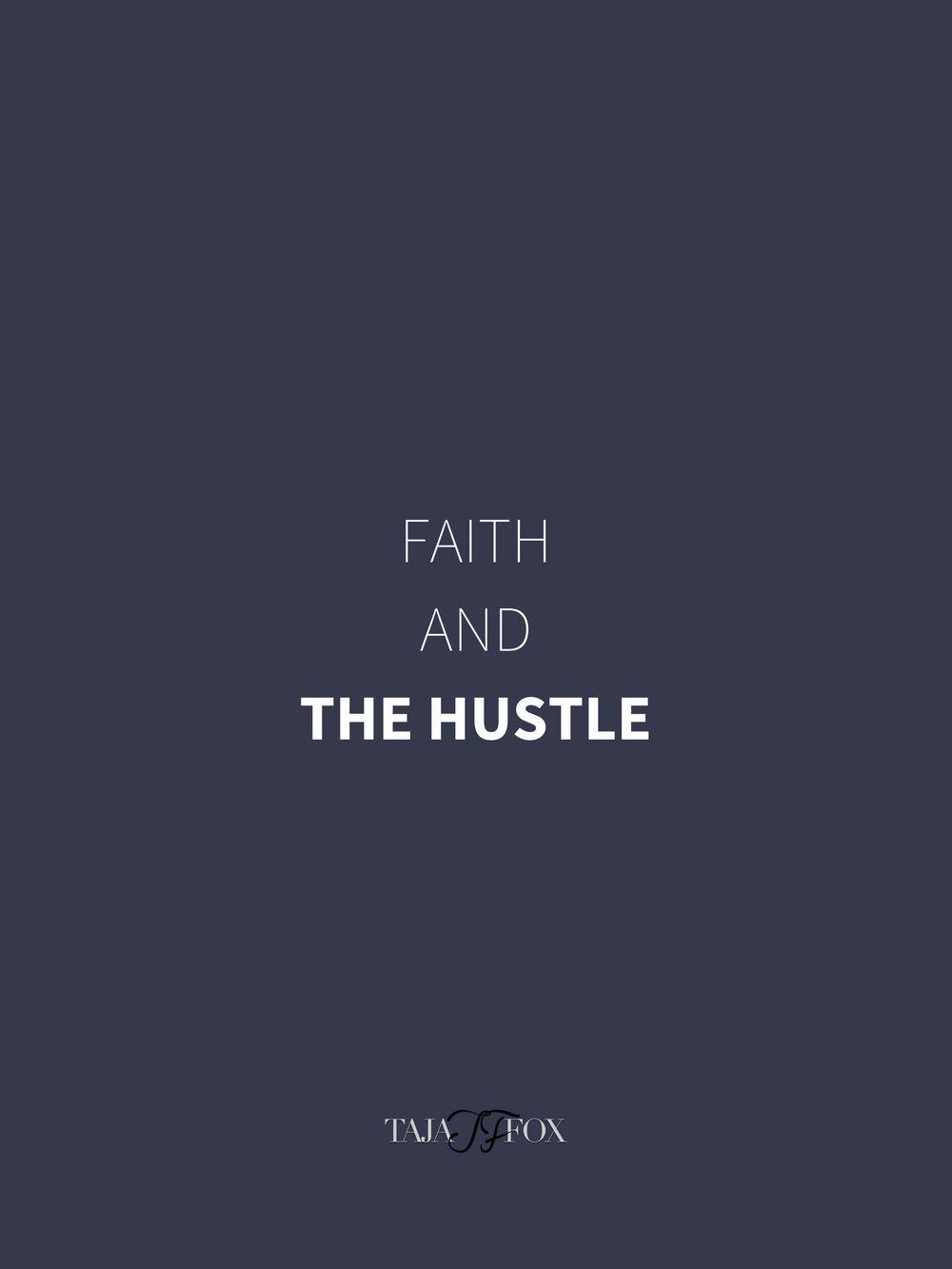 Faith and The Hustle tajafox.com.jpg