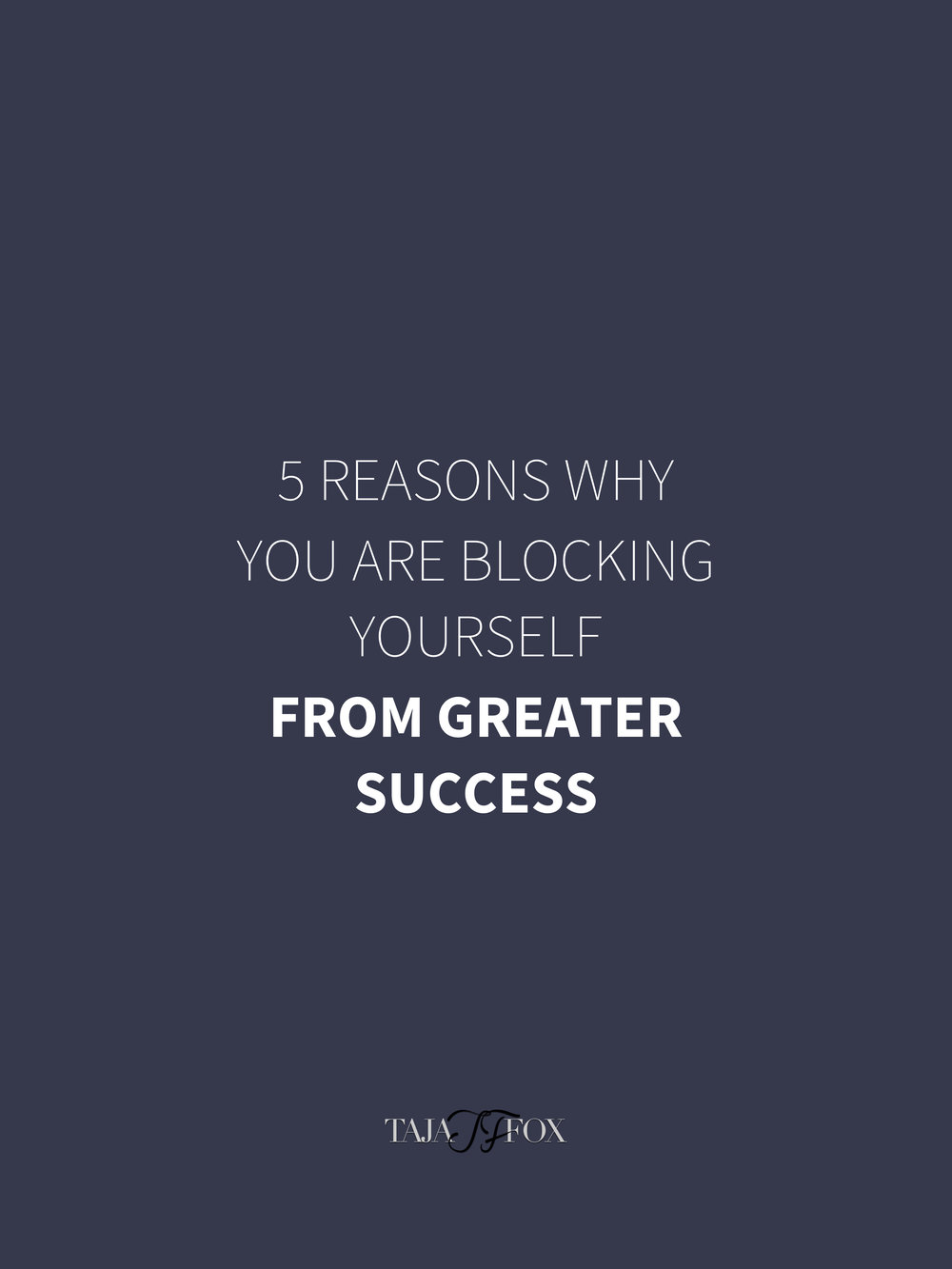 5 reasons you are blocking your success.jpg