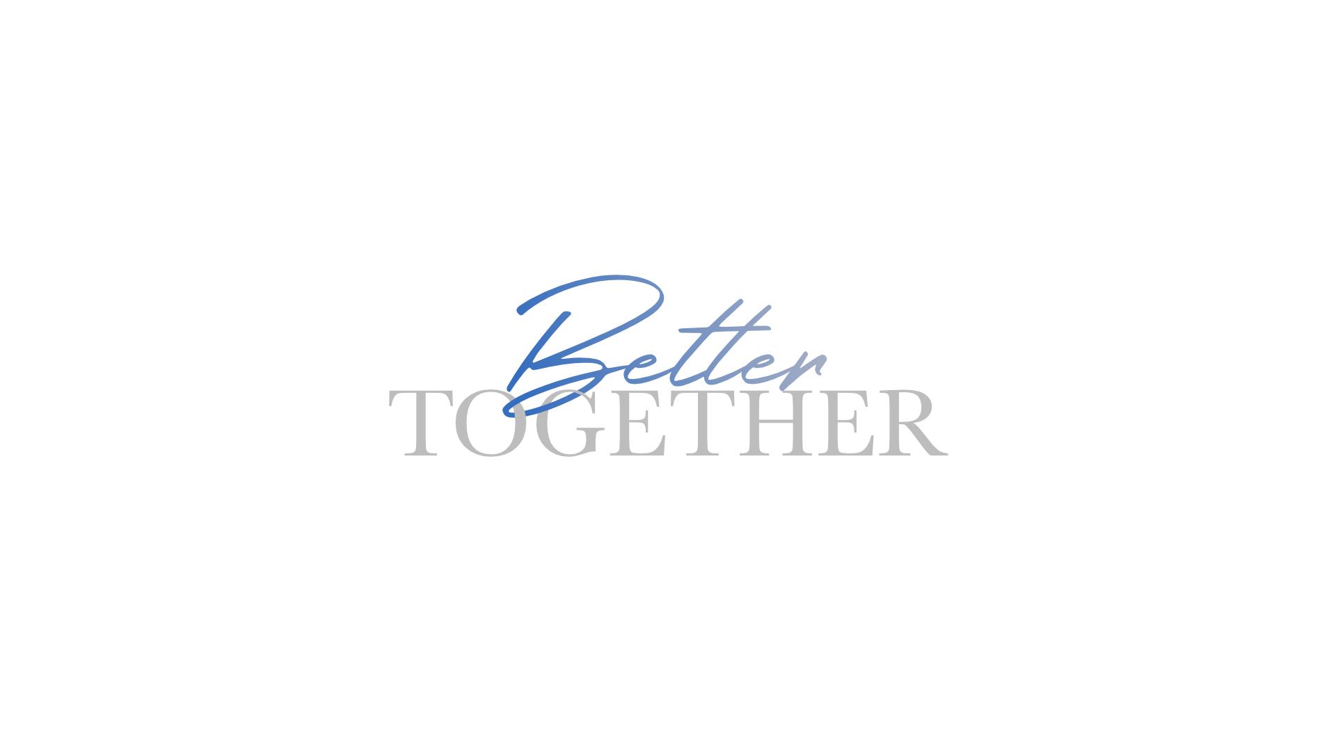 better together week 1 propel church