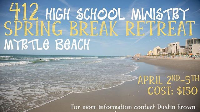 It's crazy cold outside...so it's a great time to post about the 412 High School Retreat in Myrtle Beach coming up in April! Sign ups begin this week!!