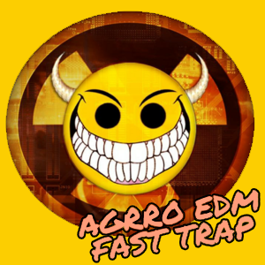AGGRO EDM/FAST TRAP