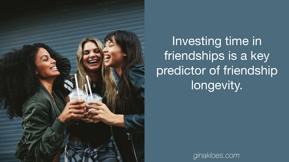 Investing time in friendships is key.png