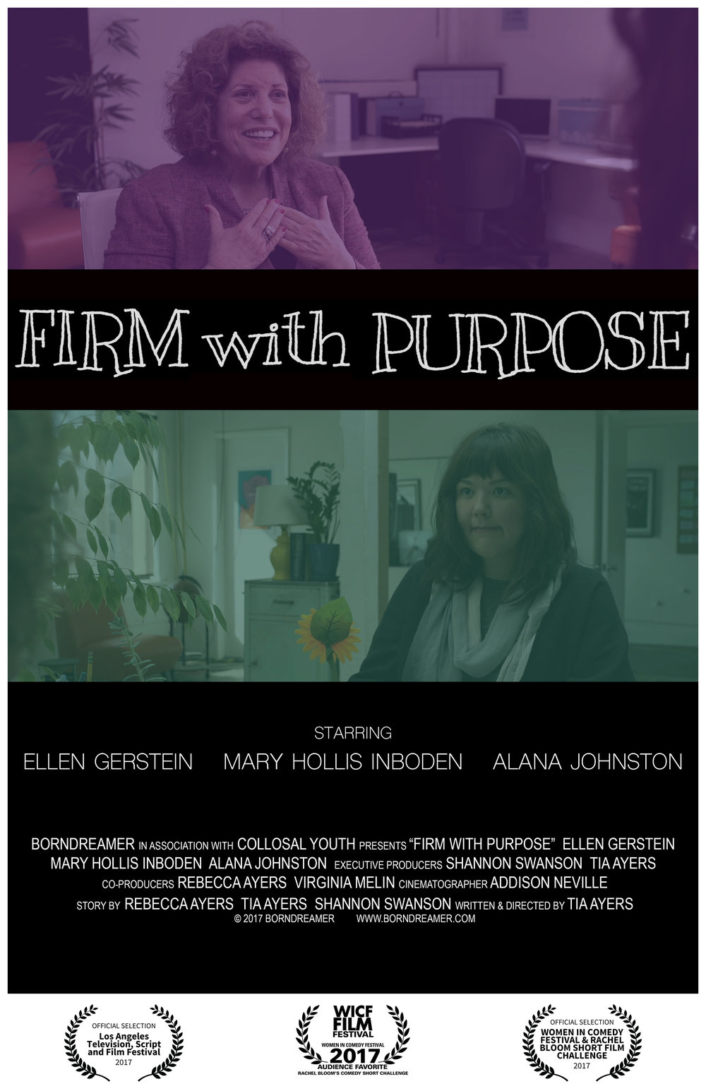 FIRM WITH PURPOSE - A short film by Tia Ayers & Shannon Ayers SwansonWinner, Audience FavoriteWomen in Comedy FestivalWinner, Best ComedyLos Angeles Television, Script & Film FestivalOfficial SelectionBroad Humor Film FestivalOfficial SelectionKansas International Film FestivalOfficial SelectionFEEDBACK Female Film FestivalWatch a teaser!For upcoming screenings or to request a private link, email:info@borndreamer.com